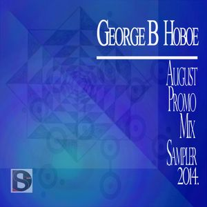 George B (Dj Hoboe)_August Promo Mix Sampler 2014_Part 01