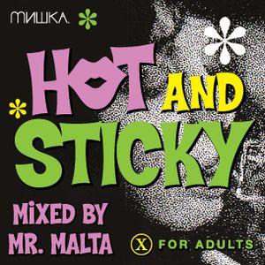 Hot & Sticky By Mr Malta