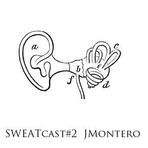 JMontero - Sweat Cast #2