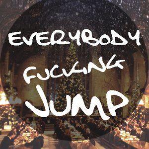 Everybody Fucking Jump #002
