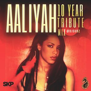 DJ Subz - The 10 Year Aaliyah Tribute Mix