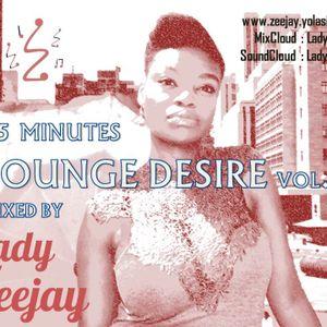 Lounge Desire Vol.1 Raw Mix by Lady Zeejay