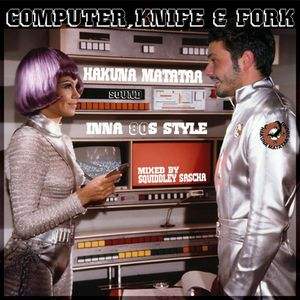 Computer, Knife and Fork - 80ies Digital Mix (2008)