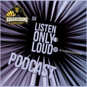 ROUGHSOUND - Listen only loud! Weekly Podcast No.1 / Team