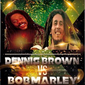 DENNIS BROWN VS. BOB MARLEY MIXX (DJ FUCHA)