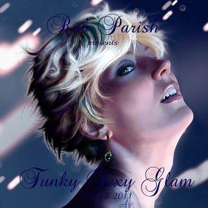 Rob Parish - Funky Sexy Glam - March 2011