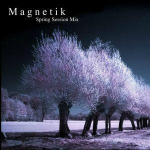 Magnetik - Spring Session Mix