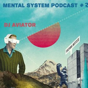 Aviator Dj – Mental System Podcast #2