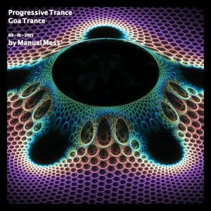 Progressive Trance , Goa Trance (09-10-2015) by Manuel Mess (Part 2)