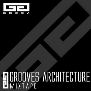 GROOVES ARCHITECTURE | Mixtape by Gobba