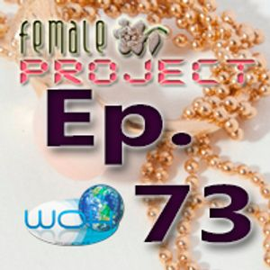 Female Project hosted by Ann. Ep.73