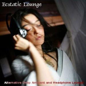 Ecstatic Lounge - Alternative Deep Ambient & Headphone Lounge