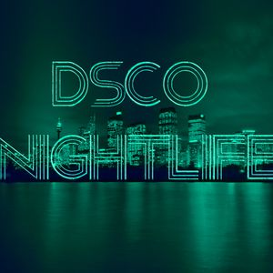DSCO Nightlife
