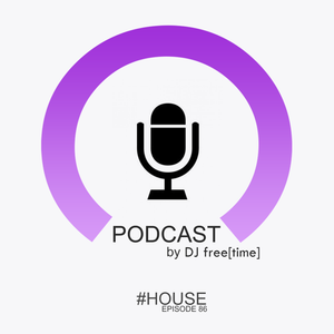 Podcast by DJ free[time] - Episode 86 (POD086)