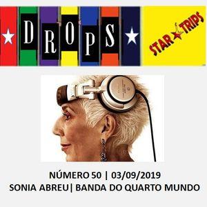 Drops Star Trips Edição nº 50 - Homenagem à Sonia Abreu - música da Banda do Quarto Mundo