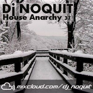 Dj NOQUIT - HOUSE ANARCHY EP 37