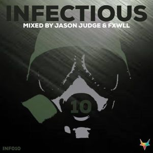 Infectious 10 (INF010) - Mixed by Jason Judge & FXWLL