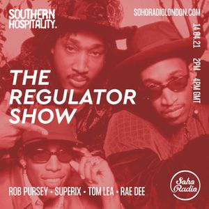 Southern Hospitality x Soho Radio Presents: The Regulator Show - April 2021