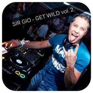 SIR GIO - GET WILD vol. 2