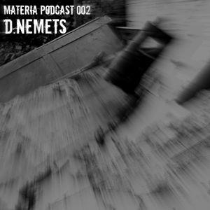 Materia Podcast 002 D.Nemets