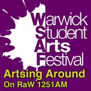 Artsing Around  - Warwick Student Arts Festival (WSAF) -  21st June 2014