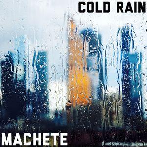 Machete - Cold Rain