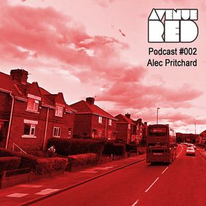 Avenue Red Podcast #002 - Alec Pritchard (VINYL ONLY) (03-08-2013)