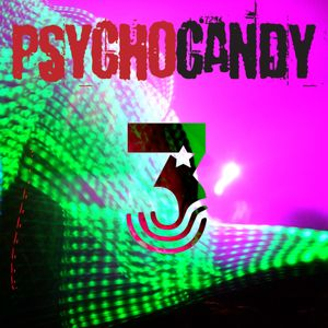 PsychoCandy 3