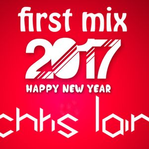 Chris Lain - 2017 First Mix