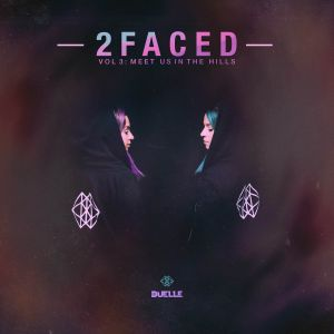 Duelle - #2Faced Volume 3: Meet Us In The Hills