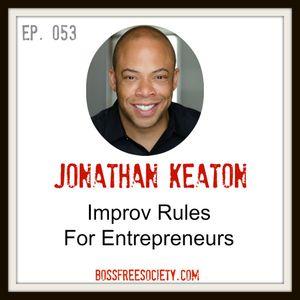 053 - Jonathan Keaton   Improv Rules For Entrepreneurs