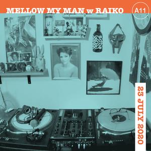 Mellowmyman w/ Raiko - 23 July 2020