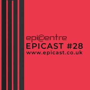 EPICENTRE - EPICAST #28