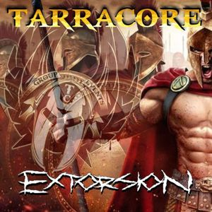 TARRACORE PODCAST 009 by Extorsion