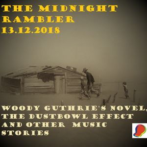 Woody Guthrie's novel, the dustbowl effect and other music stories...13.12.2018