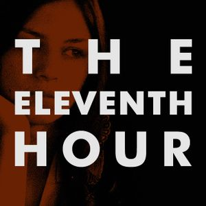 The Eleventh Hour #5 - 12.09.11