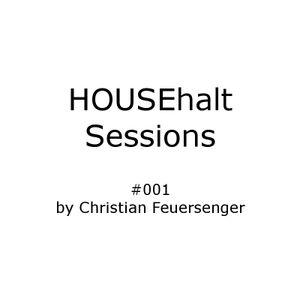HOUSEhalt Session 001 by Christian Feuersenger