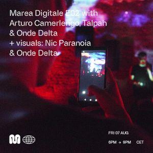 MAREA DIGITALE E02 w/ ARTURO CAMERLENGO, TALPAH & ONDE DELTA - 7th Aug, 2020