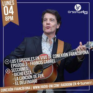 Conexión Francófona - 04-09-2017 - Los Especiales en vivo de CF - Episodio 3 - Francis Cabrel