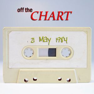 Off The Chart: 21 May 1984