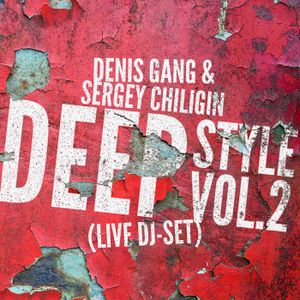 Denis Gang feat. Sergey Chiligin - Deep Style vol.2 (live dj-set)