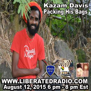 Kazam Davis Packing His Bags Live on Free Up Wednesday on www.liberated radio.com