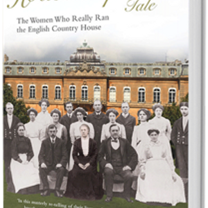 The Housekeepers Tale - The Women Who Really Ran the English Country House by Tessa Boase