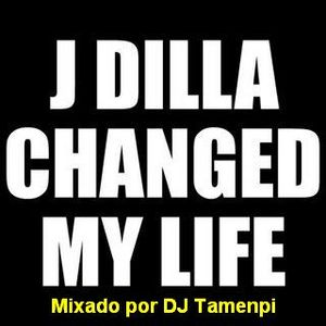 DJ Tamenpi - Jay Dilla Changed My Life Vol.1 (2006)