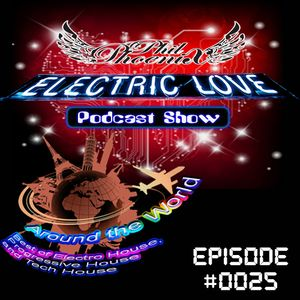 Electric Love - Around the World (Podcast Show) Episode #0025