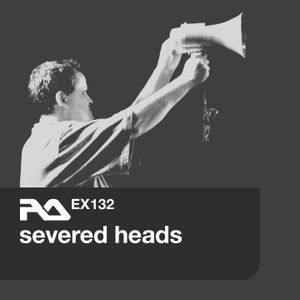 EX.132 Severed Heads - 2013.01.25