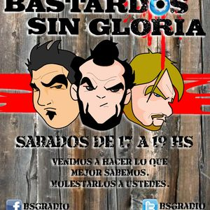 BASTARDOS SIN GLORIA - 6-7-2013 - WWW.SINDIALRADIO.COM.AR/WWW.BSGRADIO.COM.AR