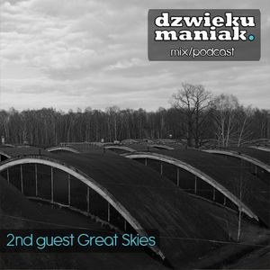 2nd guest Great Skies (dzwiekumaniak.pl guest mix/podcast)