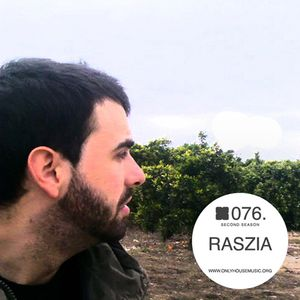 Raszia - OHMcast #076 by OnlyHouseMusic.org