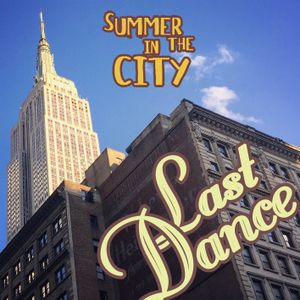 Summer in the City: Last Dance